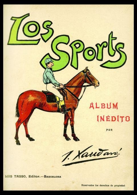 Joaquim Xaudaró y Echau(Vigan, Filipinas, 1872 – Madrid, 1933) Cartel de Los Sports. Álbum, hacia 1898 Litografía sobre papel Colección Marc Martí